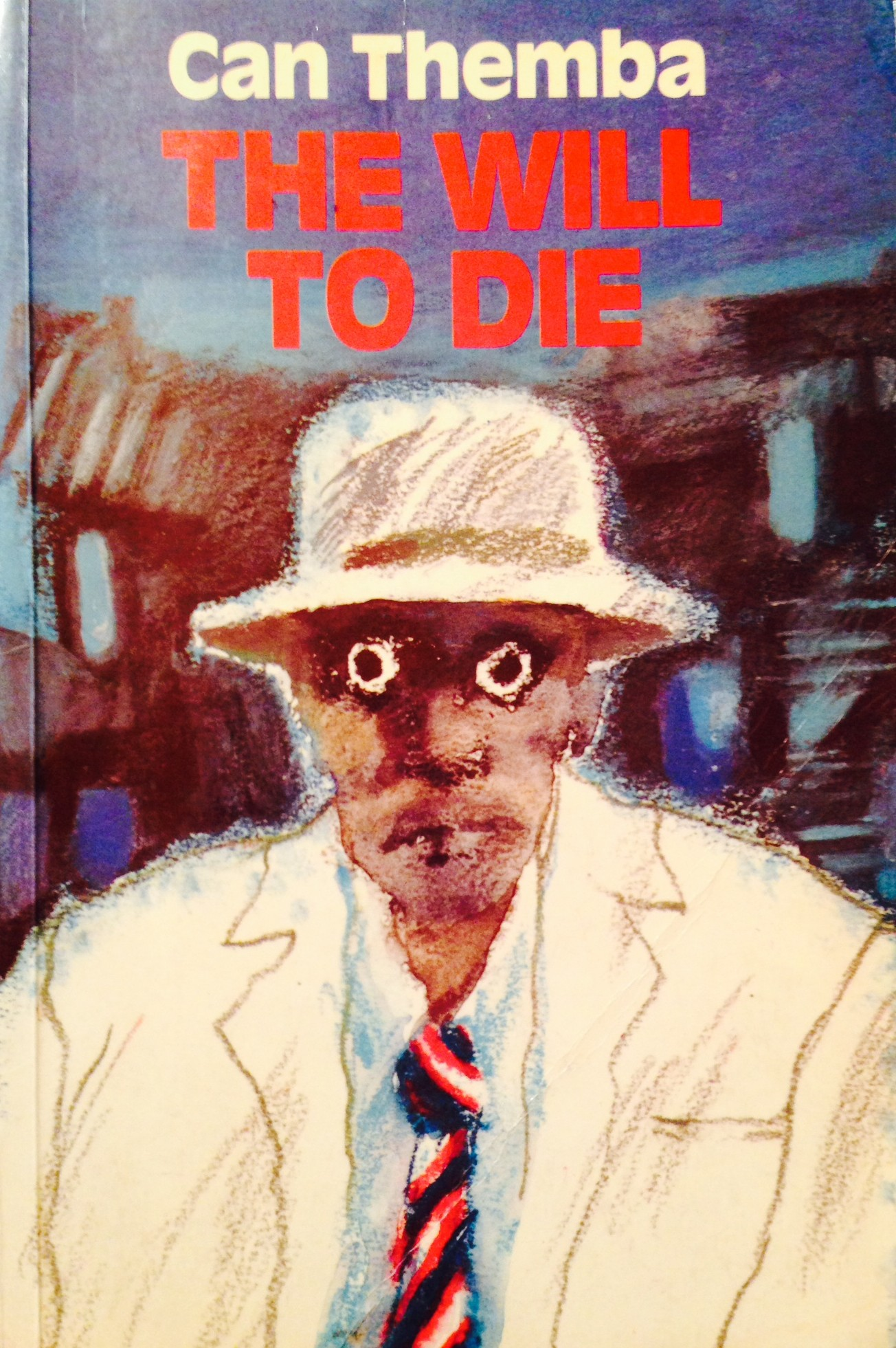 The Will To Die by Can Themba, a prescient collection.